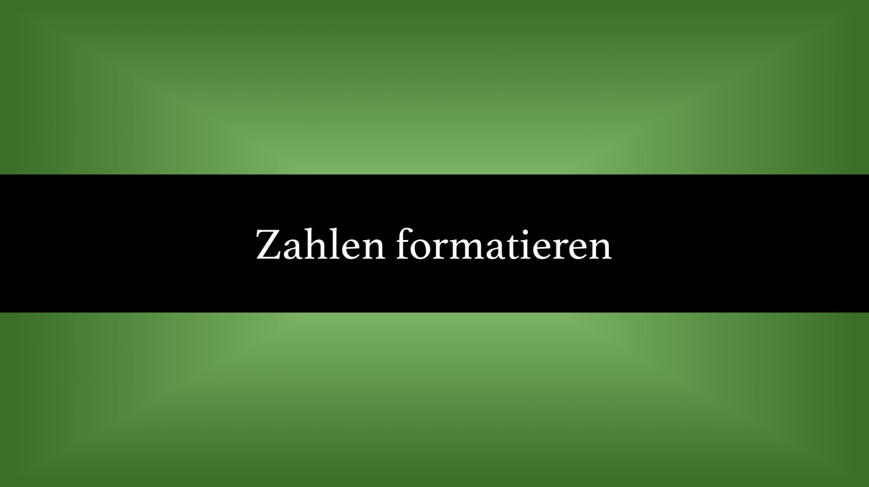 Zahlen formatieren in Excel