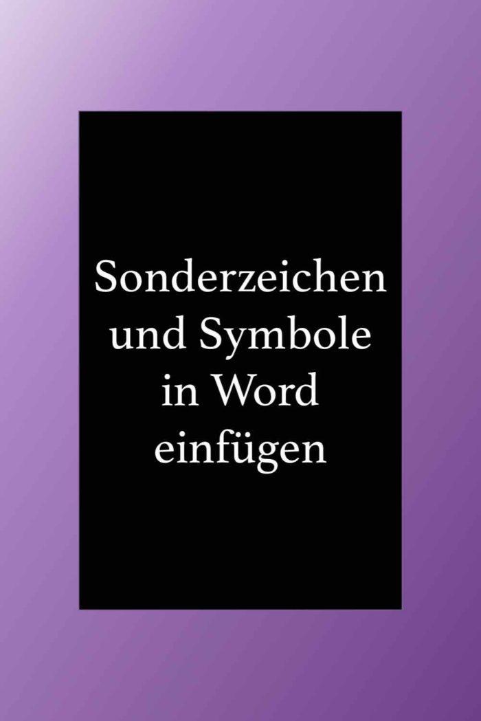 Symbole und Sonderzeichen in Word einfügen.