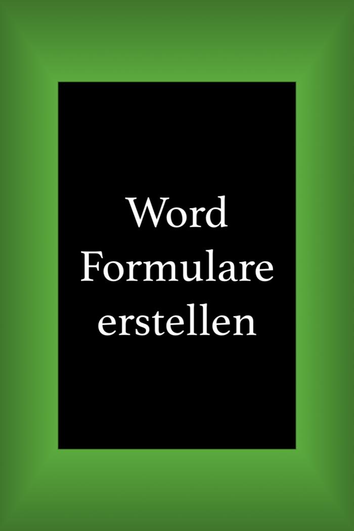 In Word ein ausfüllbares Formular erstellen.
