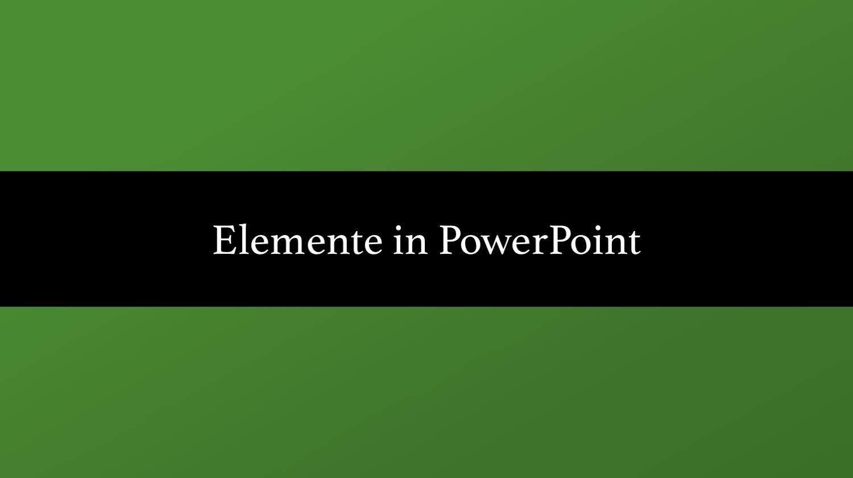 Elemente in PPT