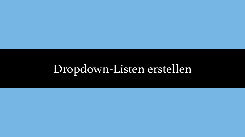 Dropdown Listen erstellen