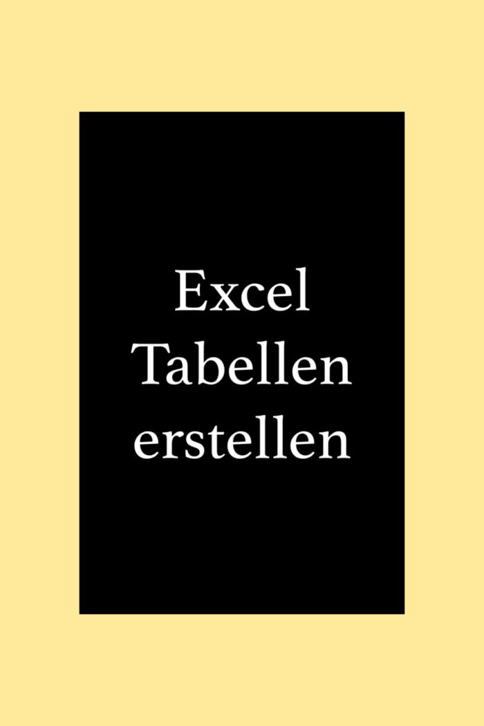 Excel Tabellen erstellen.