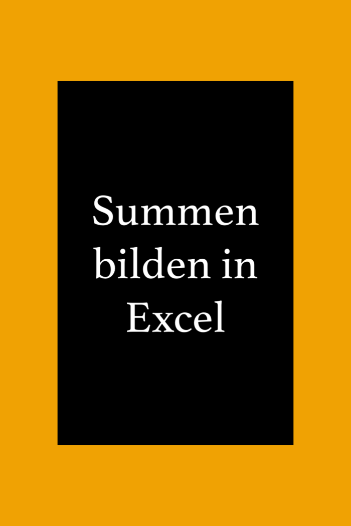 Summen bilden in Excel, die Summenfunktion