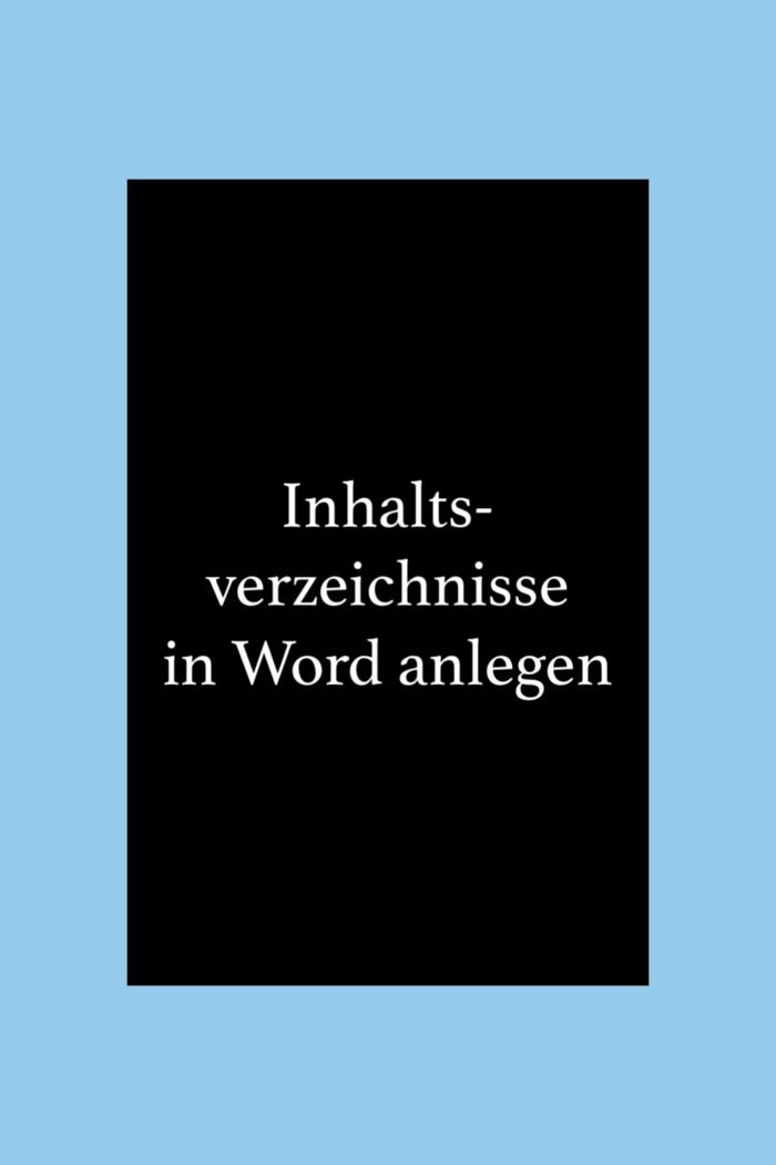 Ein automatisches Inhaltsverzeichnis in Word anlegen.