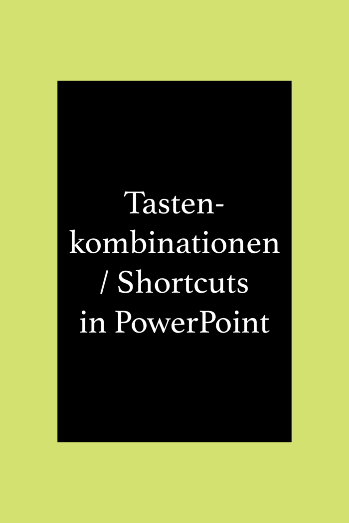 Nützliche Tastenkombinationen, shortcuts, in PowerPoint.