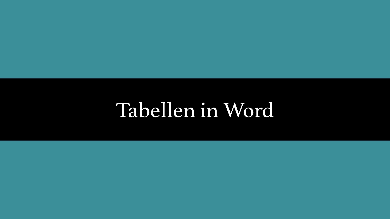 word tabelle erstellen, formatieren, rechnen