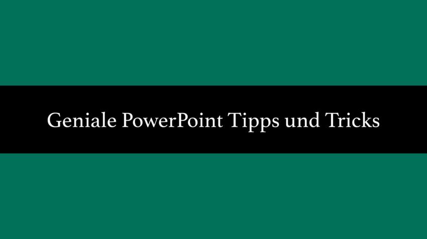 PowerPoint Präsentation Tipps und Tricks