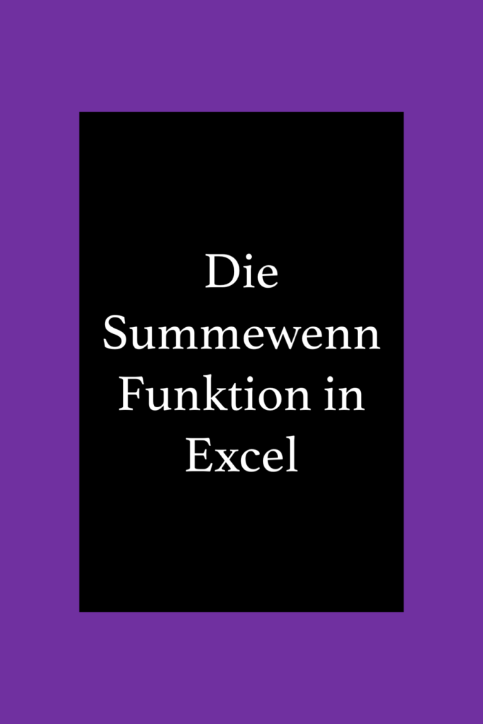 Die Summewenn Funktion in Excel.