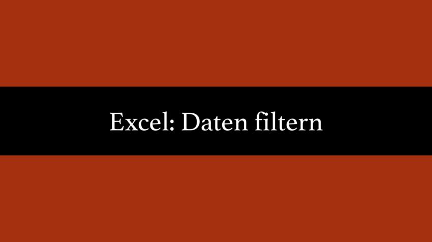 Excel Daten filtern
