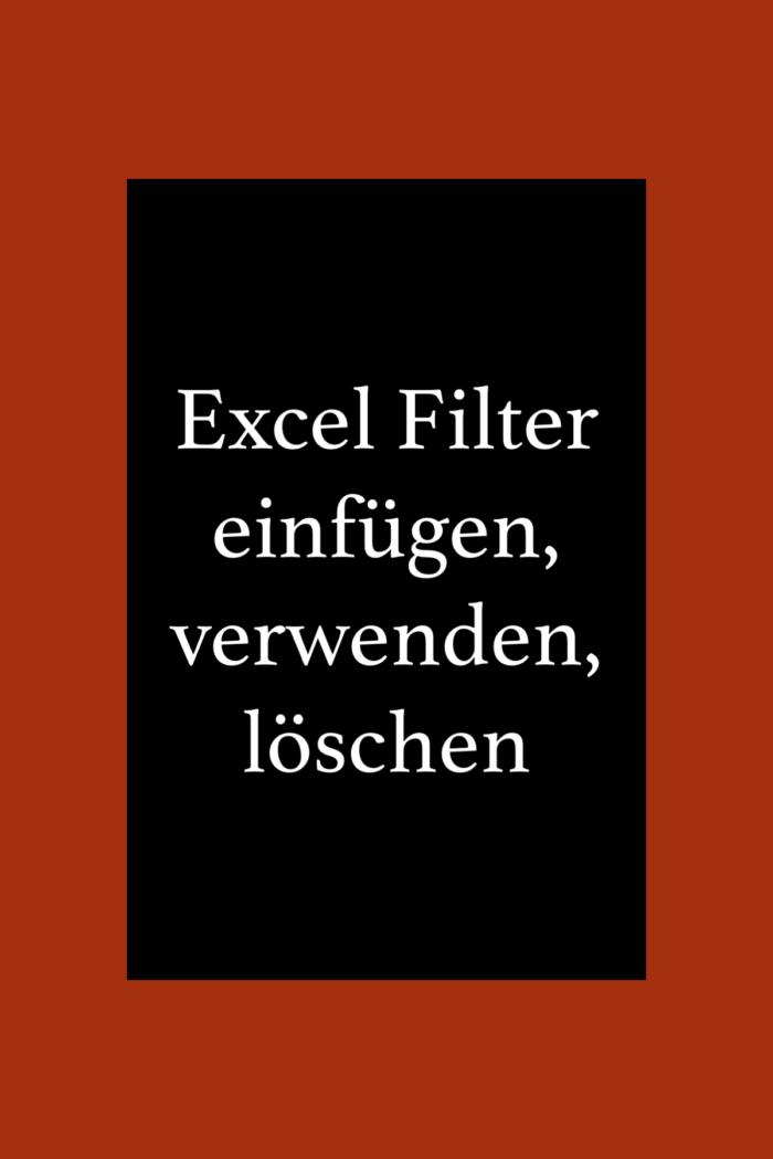 Excel: Filter in Tabellen einfügen, verwenden und löschen. Verwendung des Spezialfilters.