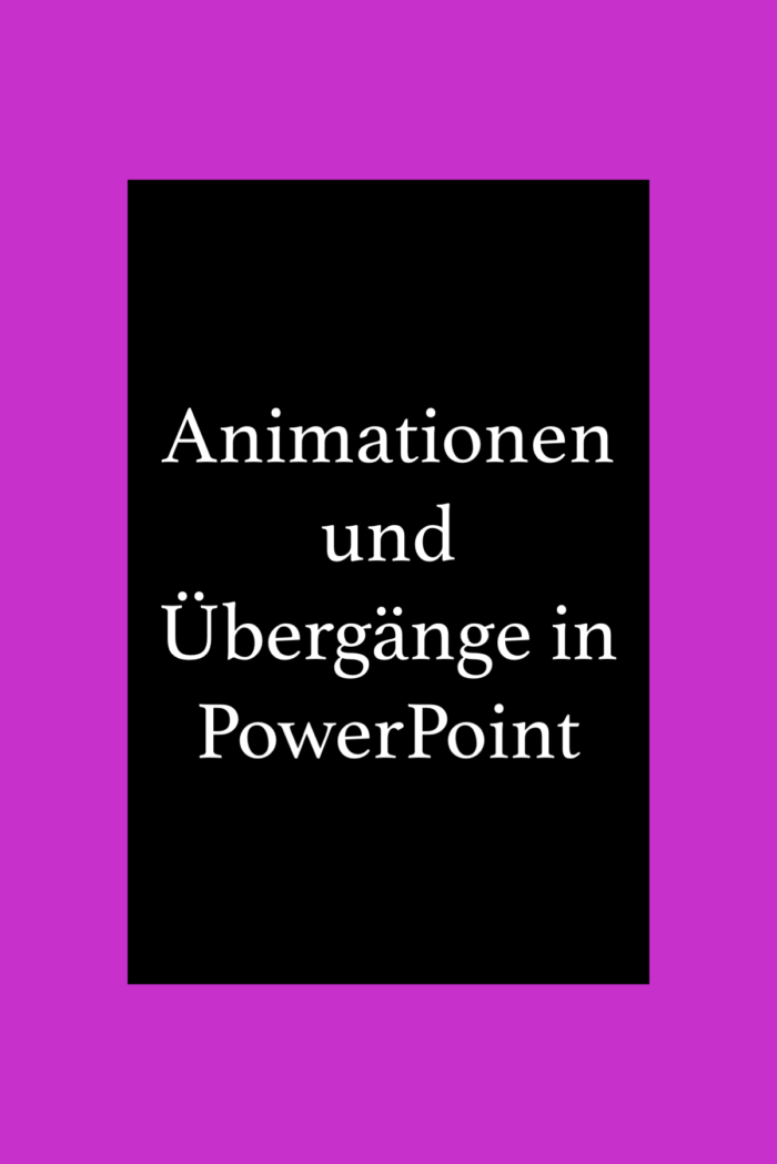Animationen und Übergänge in Powerpoint festlegen und entfernen.