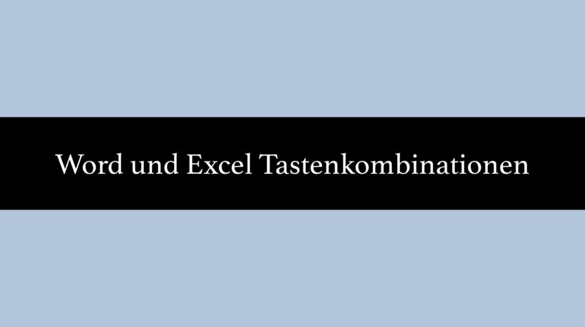 Word und Exel Tastenkombinationen