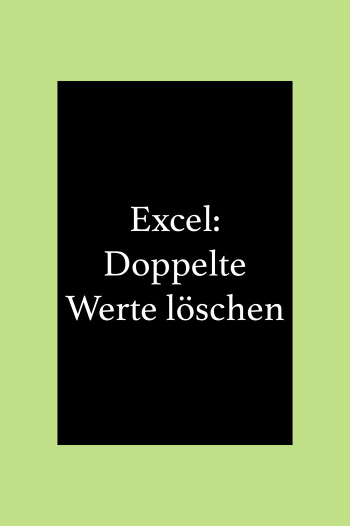 In Excel Duplikate finden und löschen.