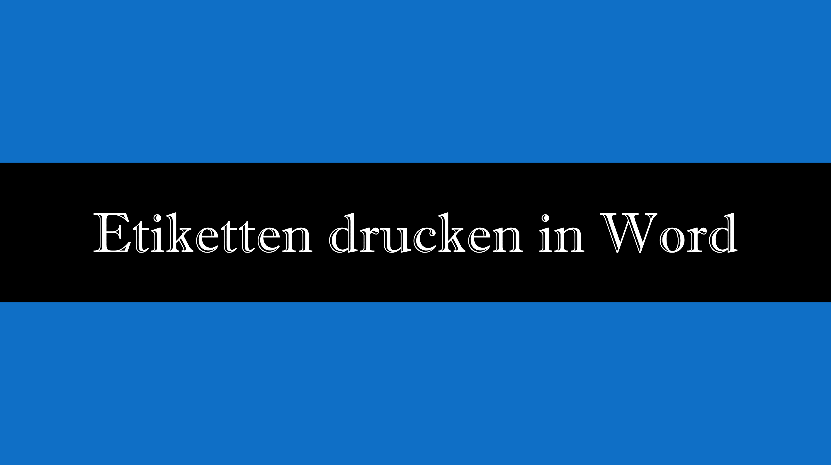 Etiketten drucken in Word