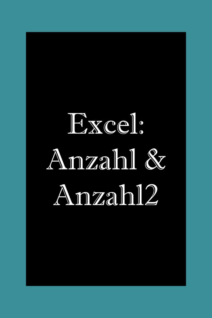Die Formeln Anzahl und Anzahl2 in Excel.