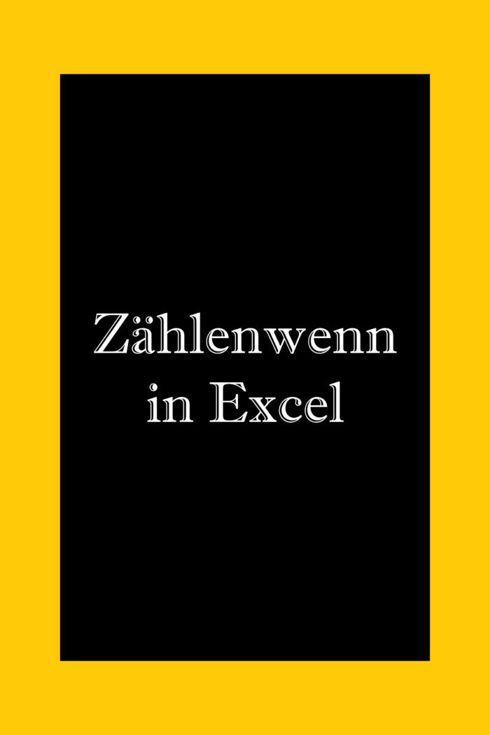 So verwendest du Zählenwenn in Excel.