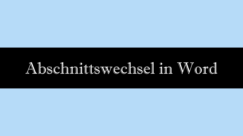 Abschnittswechsel in Word