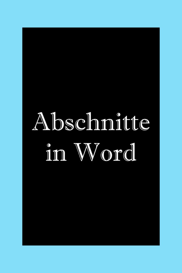 Abschnittsumbrüche in Word: Einfügen und löschen.