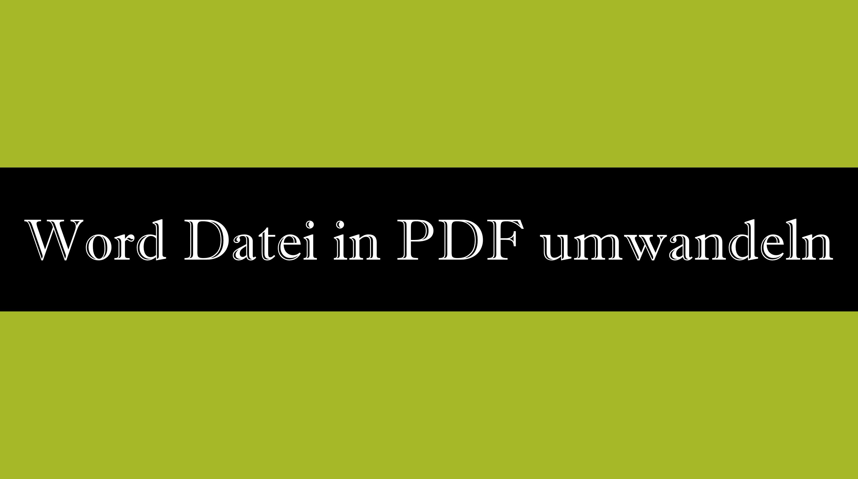 Eine Word Datei in ein PDF umwandeln